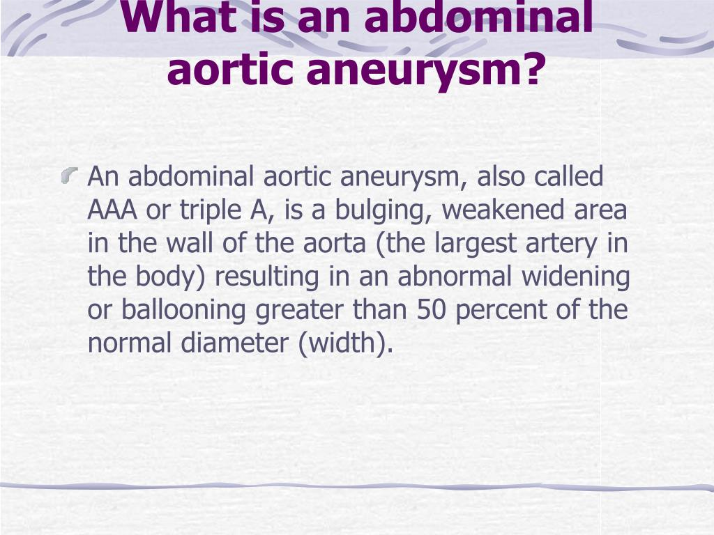 What is an abdominal aortic aneurysm?