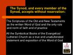 the synod and every member of the synod accepts without reservation