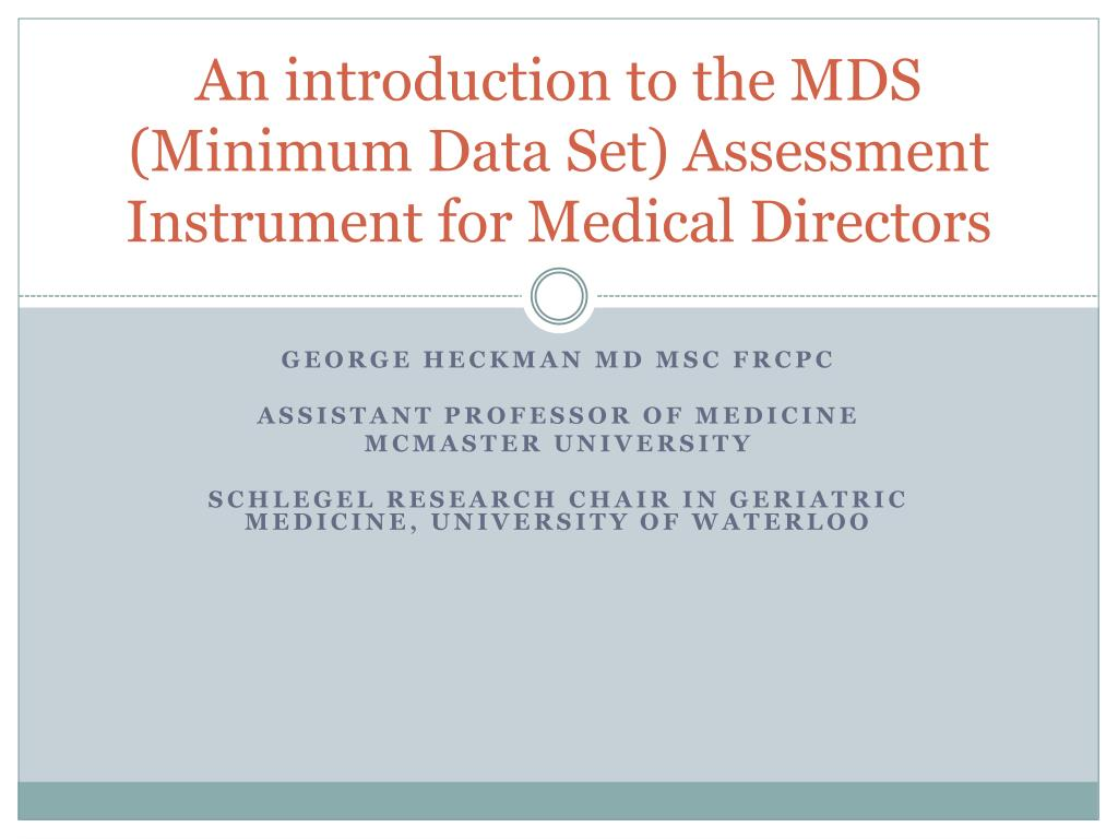 an introduction to the mds minimum data set assessment instrument for medical directors l.