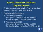 special treatment situations hepatic disease