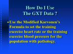 how do i use the gxt data