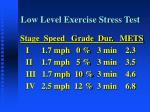 low level exercise stress test