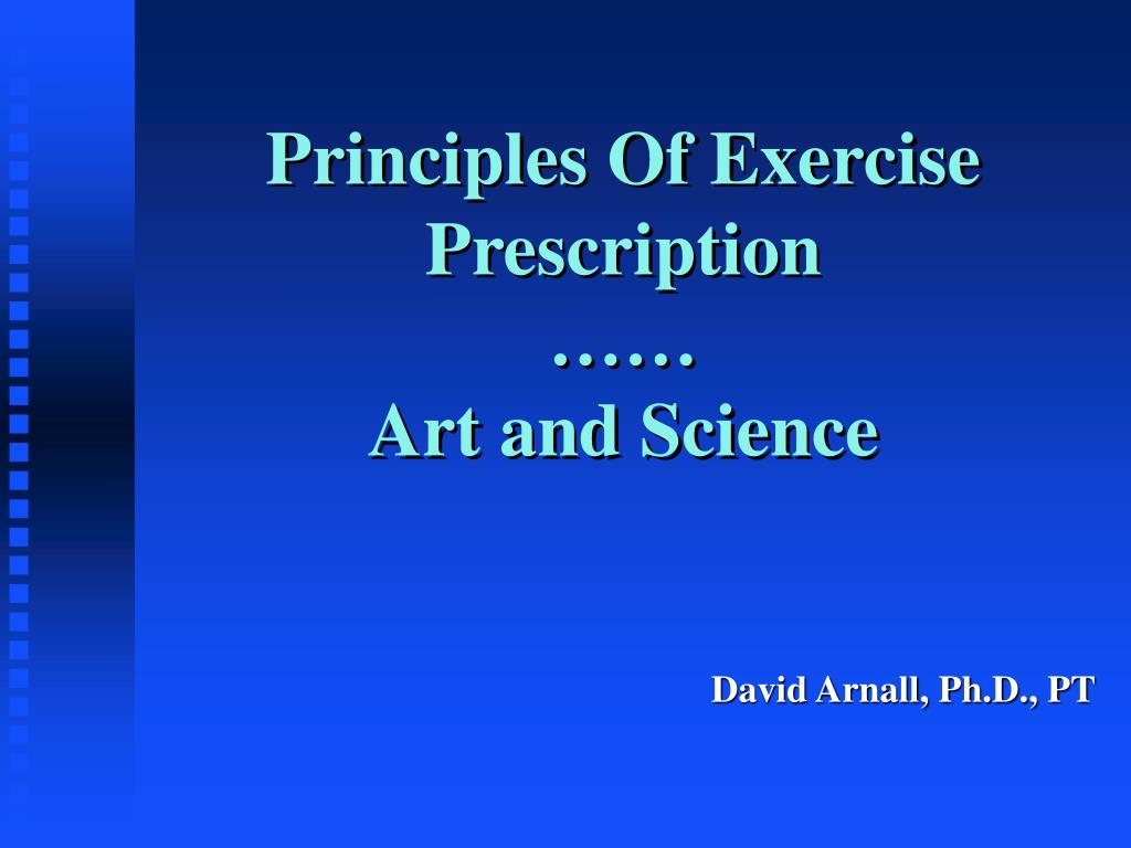 principles of exercise prescription art and science l.