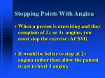 stopping points with angina