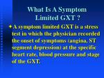 what is a symptom limited gxt