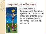 keys to union success
