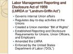 labor management reporting and disclosure act of 1959 lmrda or landrum griffin act