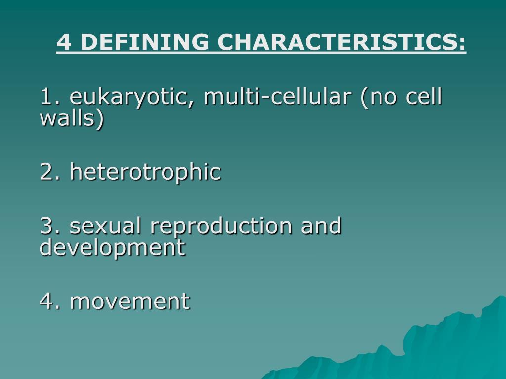 4 DEFINING CHARACTERISTICS:
