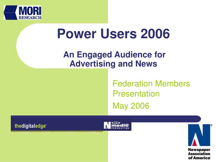 power users 2006 an engaged audience for advertising and news n.