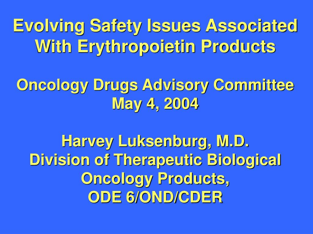 Evolving Safety Issues Associated With Erythropoietin Products
