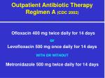 outpatient antibiotic therapy regimen a cdc 2002