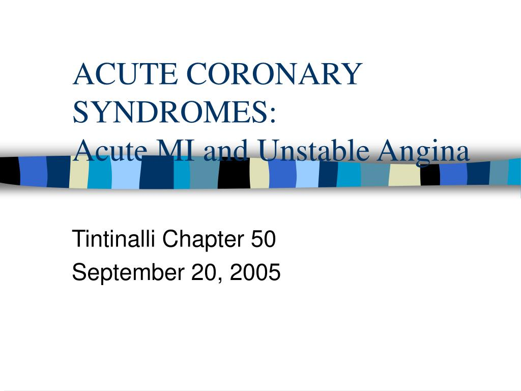 acute coronary syndromes acute mi and unstable angina l.