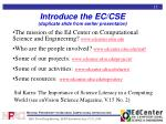introduce the ec cse duplicate slide from earlier presentaion
