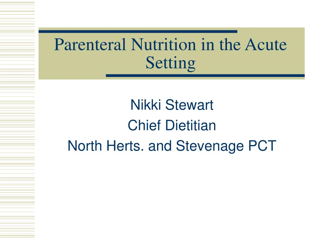 parenteral nutrition in the acute setting l.