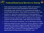 federal state local barriers to testing