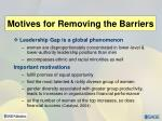 motives for removing the barriers