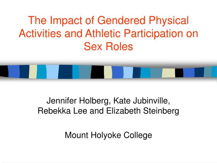 The impact of gendered physical activities and athletic participation on sex roles