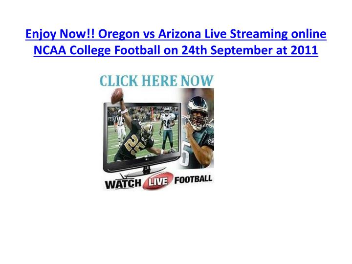 Enjoy now oregon vs arizona live streaming online ncaa college football on 24th september at 2011
