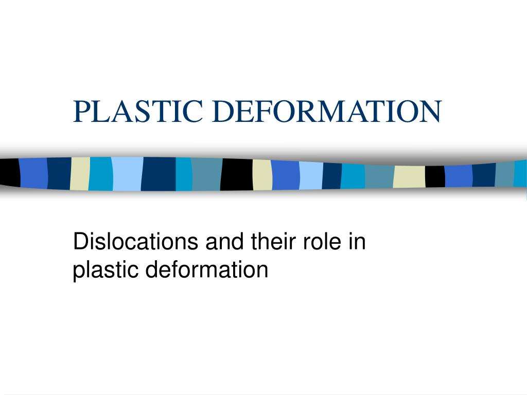plastic deformation l.