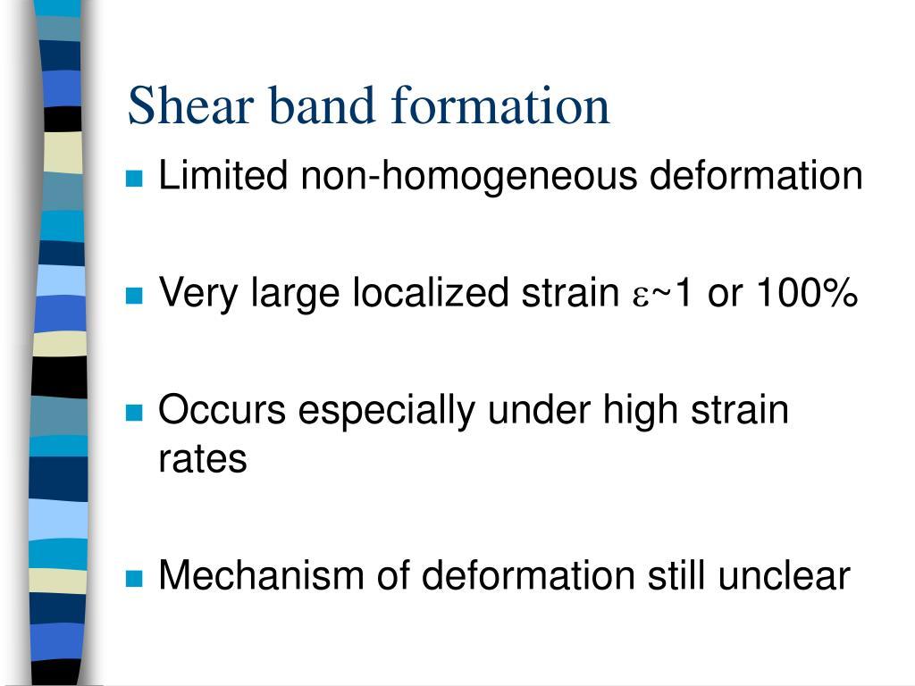 Shear band formation