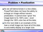 problem pixelization