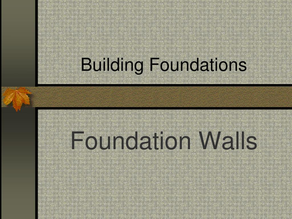 building foundations l.