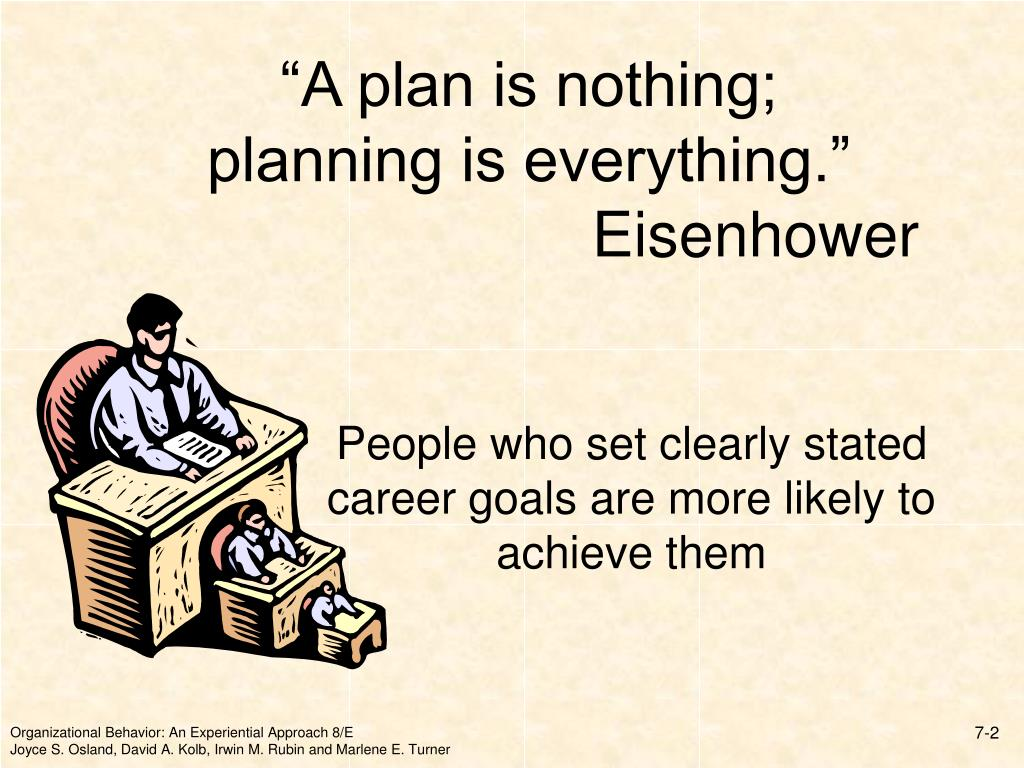 """""""A plan is nothing;"""
