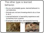 the other type is learned behavior