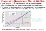 cooperative bargaining x war of attrition18