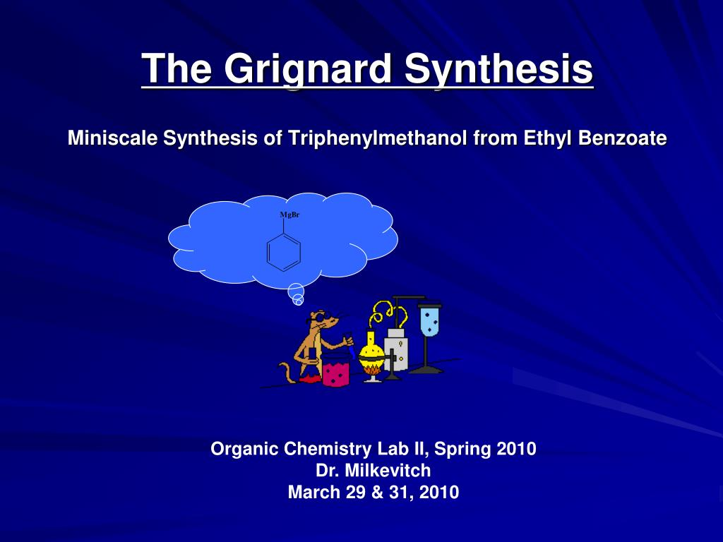 the grignard synthesis miniscale synthesis of triphenylmethanol from ethyl benzoate l.