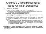 aristotle s critical responses good art is not dangerous