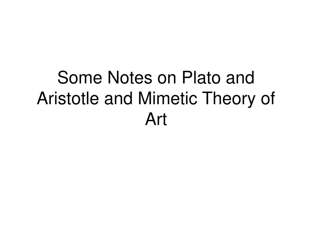 some notes on plato and aristotle and mimetic theory of art l.