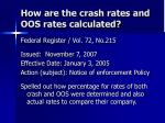 how are the crash rates and oos rates calculated