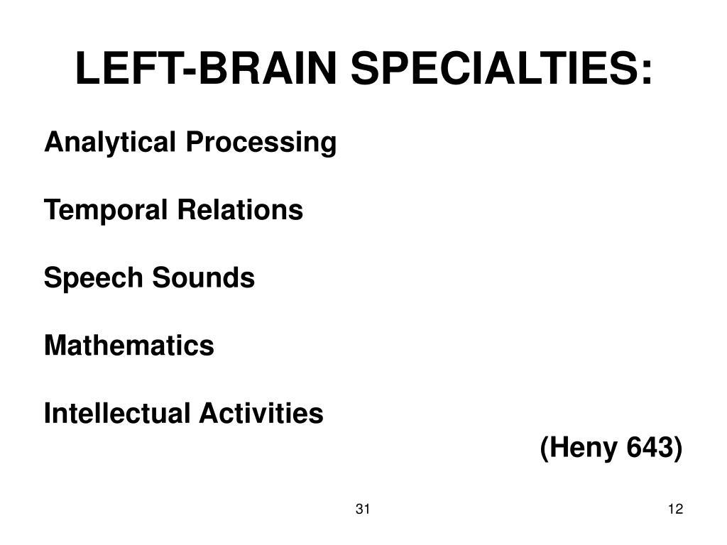 LEFT-BRAIN SPECIALTIES: