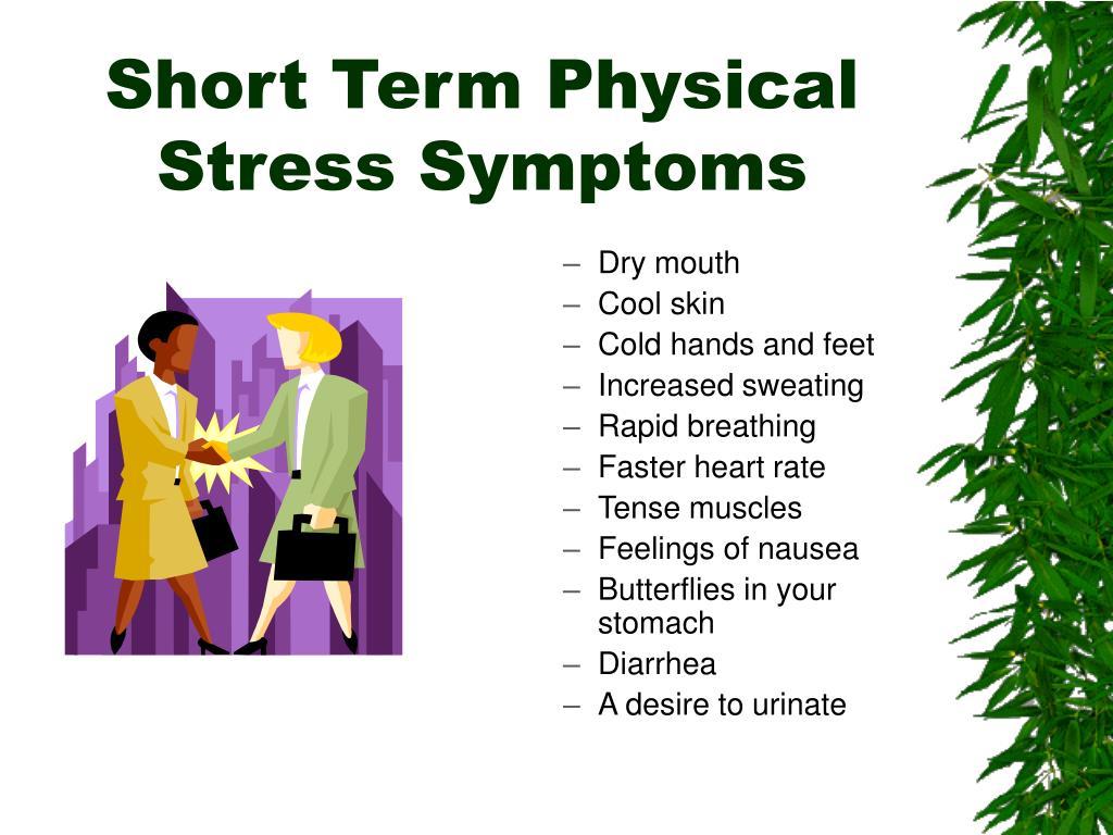 Short Term Physical Stress Symptoms