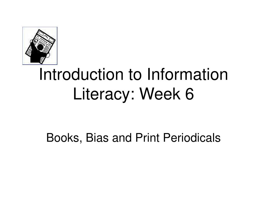 introduction to information literacy week 6 l.