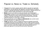 popular vs news vs trade vs scholarly