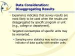 data consideration disaggregating results