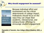 why should engagement be assessed