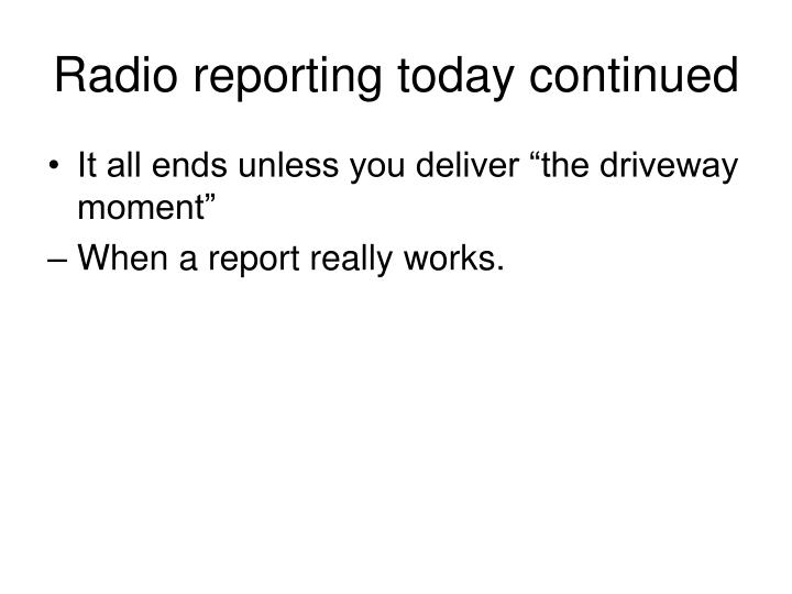 Radio reporting today continued