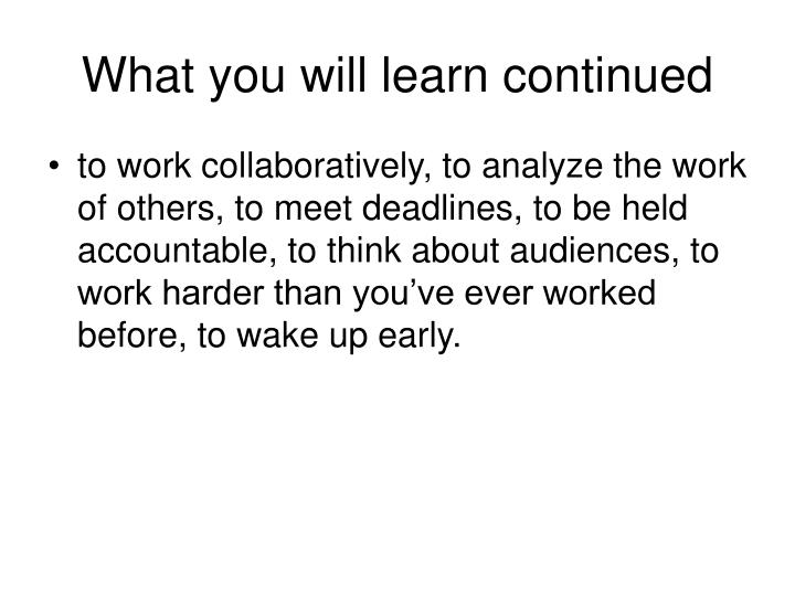 What you will learn continued