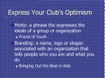 express your club s optimism