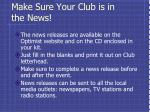 make sure your club is in the news