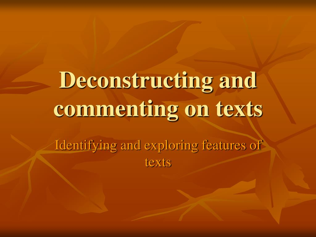 deconstructing and commenting on texts l.
