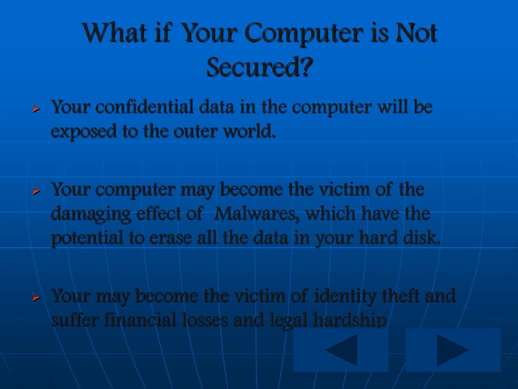 What if Your Computer is Not Secured?