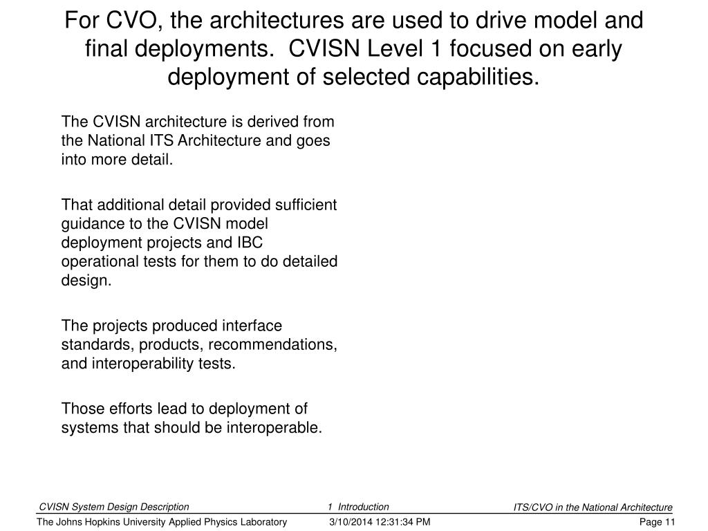 The CVISN architecture is derived from the National ITS Architecture and goes into more detail.