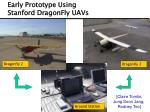 early prototype using stanford dragonfly uavs