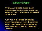 earthly gospel