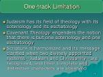 one track limitation