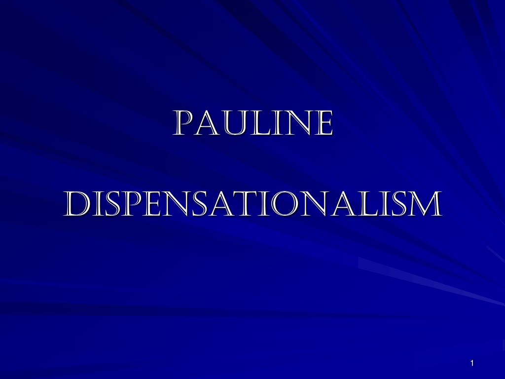 pauline dispensationalism l.